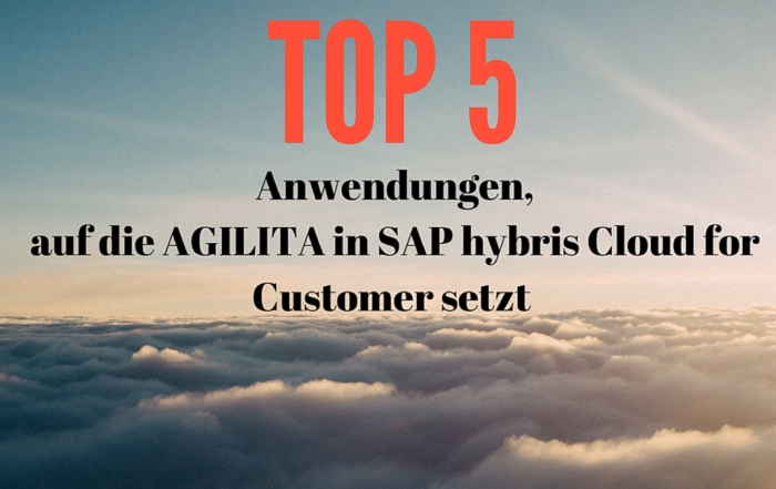 Top5 Anwendungen, auf die AGILITA als SAP Partner in CRM SAP hybris Cloud for Customer setzt